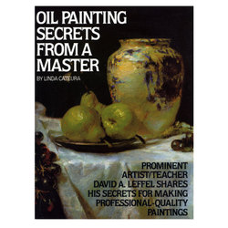 Oil Painting: Oil Painting Secrets from a Master